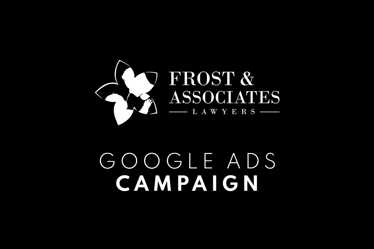 Read more about the article Frost & Associates Lawyers: Google Ads Campaign