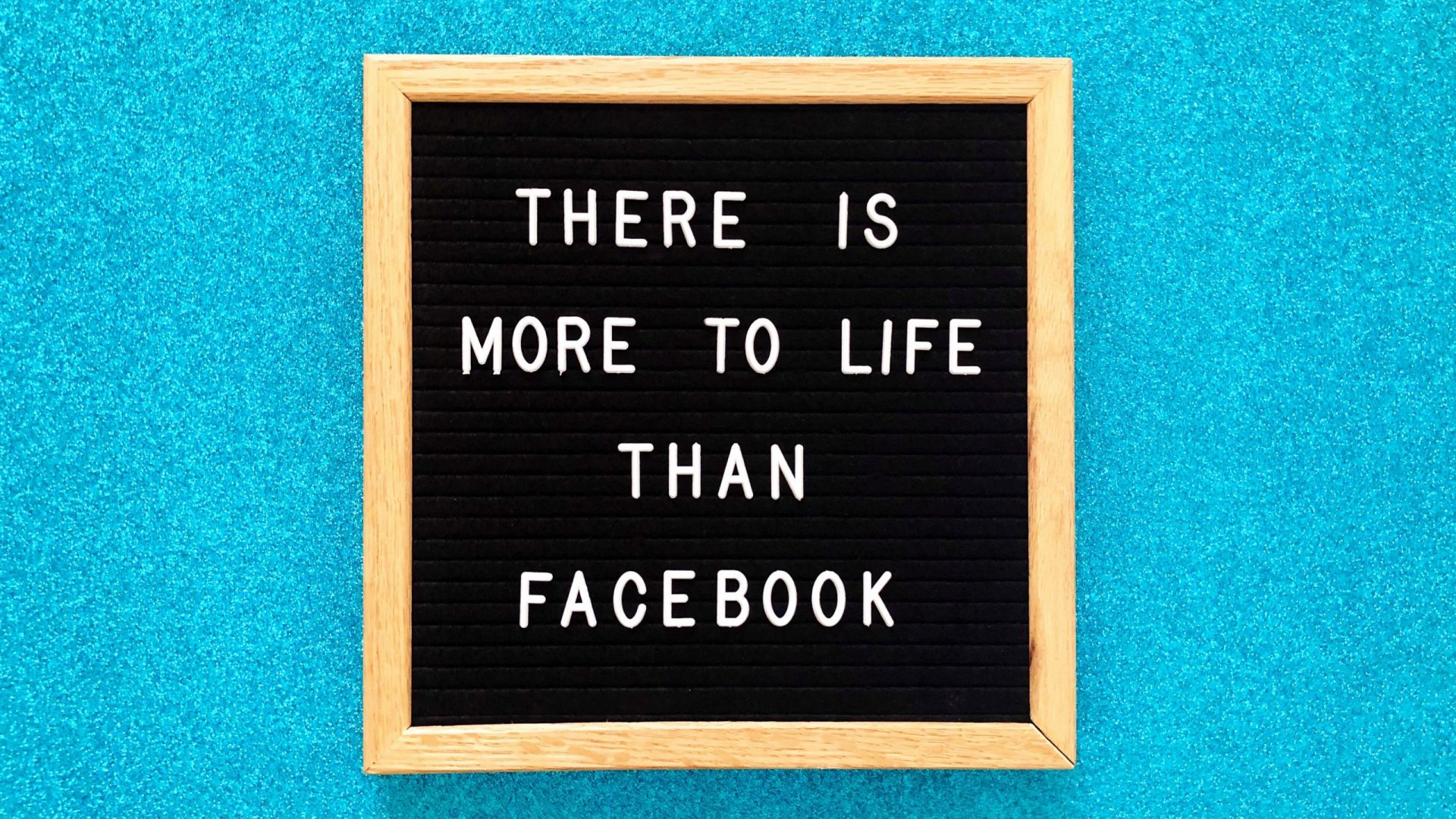 there-is-more-to-life-than-facebook-6E7WP3M
